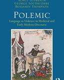 Polemic: Language as Violence in Medieval and Early Modern Discourse
